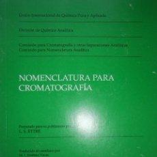 Livres d'occasion: NOMENCLATURA PARA CROMATOGRAFIA QUIMICA PURA Y APLICADA 1995. Lote 130742234