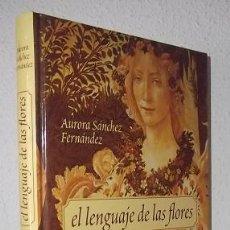 Libros de segunda mano - Sánchez Fernández, Aurora: El lenguaje de las flores (Ediciones Nobel) (lb) - 130758840