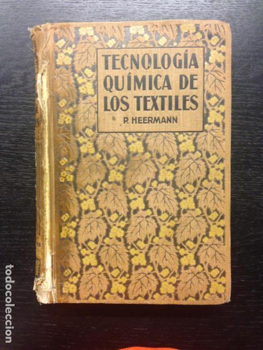 TECNOLOGIA QUIMICA DE LOS TEXTILES, HEERMANN, P., 1925 (Libros de Segunda Mano - Ciencias, Manuales y Oficios - Física, Química y Matemáticas)