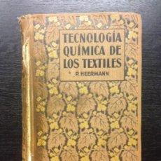 Libros de segunda mano de Ciencias: TECNOLOGIA QUIMICA DE LOS TEXTILES, HEERMANN, P., 1925. Lote 130760080