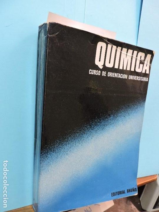 QUÍMICA. CURSO DE ORIENTACIÓN UNIVERSITARIA. ED. BRUÑO. (Libros de Segunda Mano - Ciencias, Manuales y Oficios - Física, Química y Matemáticas)