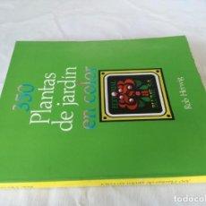 Libros de segunda mano: 350 PLANTAS DE JARDIN EN COLOR-HERWIG. ROB. Lote 130791992