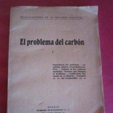 Libros de segunda mano: EL PROBLEMA DEL CARBON 1925 HULLERA NACIONAL. Lote 130835456