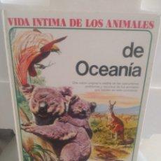 Libros de segunda mano: VIDA ÍNTIMA DE LOS ANIMALES DE OCEANÍA. Lote 130900187