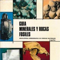 Libros de segunda mano: GUIA. MINERALES Y ROCAS. FOSILES. GIORGIO MARCUZZI Y GIUSEPPE MONTGALENTI. Lote 130930388