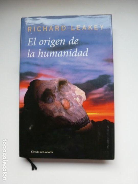 EL ORIGEN DE LA HUMANIDAD. RICHARD LEAKEY. CÍRCULO DE LECTORES 2001 (Libros de Segunda Mano - Ciencias, Manuales y Oficios - Paleontología y Geología)