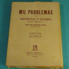 Libros de segunda mano de Ciencias: PRIMERA PARTE: ARITMÉTICA (500 PROBLEMAS). RESUELTOS Y EXPLICADOS POR JOSÉ LUIS MATAIX PLANA. Lote 130995644