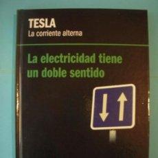 Libros de segunda mano de Ciencias: TESLA - LA CORRIENTE ALTERNA - ELECTRICIDAD DE DOBLE SENTIDO - RBA 2013 1ª ED(TAPA DURA, COMO NUEVO). Lote 131037716