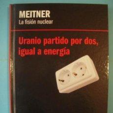 Libros de segunda mano de Ciencias: MEITNER - LA FISION NUCLEAR - RBA 2013 1ª EDICION (TAPA DURA, COMO NUEVO). Lote 131051924