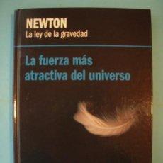 Libros de segunda mano de Ciencias: NEWTON - LA LEY DE LA GRAVEDAD - LA FUERZA MAS ATRACTIVA - RBA 2012 1ª EDIC. (TAPA DURA, COMO NUEVO). Lote 131053536