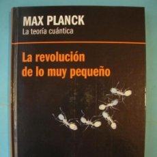 Libros de segunda mano de Ciencias: MAX PLANCK - LA TEORIA CUANTICA - REVOLUCION DE LO PEQUEÑO - RBA 2012 1ª ED. (TAPA DURA, COMO NUEVO). Lote 131053872