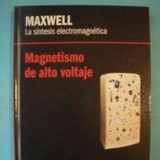 Libros de segunda mano de Ciencias: MAXWELL - LA SINTESIS ELECTROMAGNETICA - RBA 2013 1ª EDICION (TAPA DURA, COMO NUEVO). Lote 131054324