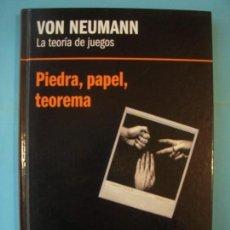 Libros de segunda mano de Ciencias: VON NEUMANN - LA TEORIA DE JUEGOS - PIEDRA, PAPEL, TEOREMA - RBA 2013, 1ª ED (TAPA DURA, COMO NUEVO). Lote 131057900