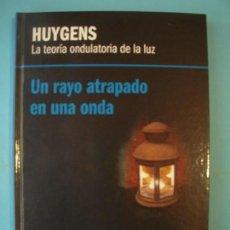 Libros de segunda mano de Ciencias: HUYGENS - LA TEORIA ONDULATORIA DE LA LUZ - RBA, 2013, 1ª EDICION (TAPA DURA, COMO NUEVO). Lote 131058212