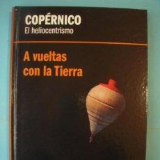 Libros de segunda mano de Ciencias: COPERNICO - EL HELIOCENTRISMO - A VUELTAS CON LA TIERRA - RBA, 2012, 1ª ED. (TAPA DURA, COMO NUEVO). Lote 131059148