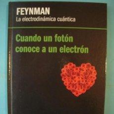 Libros de segunda mano de Ciencias: FEYNMAN - LA ELECTRODINAMICA CUANTICA - RBA, 2012, 1ª EDICION (TAPA DURA, COMO NUEVO). Lote 131059384