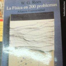 Libros de segunda mano de Ciencias: LA FISICA EN 200 PROBLEMAS -REES -ALIANZA -508PG. Lote 131095496