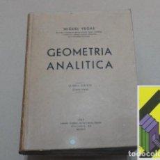 Libros de segunda mano de Ciencias: VEGAS, MIGUEL:GEOMETRÍA ANALÍTICA. CUARTA EDICIÓN. Lote 131280399