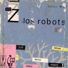 Libros de segunda mano de Ciencias: LOS ROBOTS - JULIAN MAY; PANORAMAS A-Z, ED. SAYMA; 1ª EDICION, SEPTIEMBRE 1963. Lote 131312035