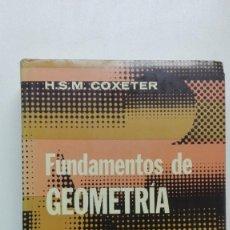 Libros de segunda mano de Ciencias - FUNDAMENTOS DE GEOMETRÍA H.S.M. COXETER 1ª ED. 1971 LIMUSA WILEY EJEMPLAR NUMERADO Nº 3288 de 4000 - 131499578