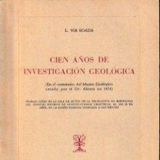 Libros de segunda mano: CIEN AÑOS DE INVESTIGACIÓN GEOLÓGICA (VIA BOADA 1975) SIN USAR. Lote 131790258