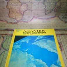 Libros de segunda mano: ATLANTIDA. TIERRA A LA DERIVA. Lote 131899274