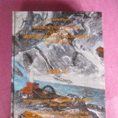 Libros de segunda mano: HISTORIA MINERA E INDUSTRIAL DE ASTURIAS MINA ADARO EDICION DE 500 LIBROS. Lote 131908698