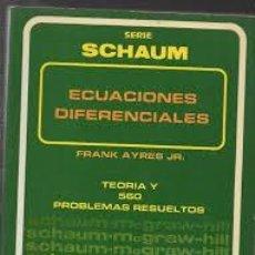 Libros de segunda mano de Ciencias: ECUACIONES DIFERENCIALES. TEORÍA Y 560 PROBLEMAS RESUELTOS. FRANK AYRES. Lote 131936506