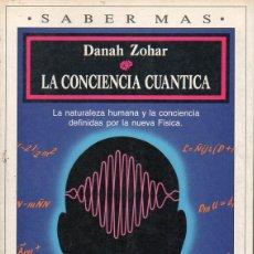 Libros de segunda mano de Ciencias: DANAH ZOHAR : LA CONCIENCIA CUÁNTICA (PLAZA JANÉS, 1990). Lote 132006662
