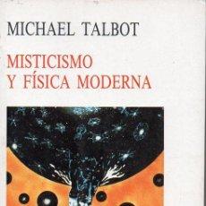 Libros de segunda mano de Ciencias: TALBOT : MISTICISMO Y FÍSICA MODERNA (KAIRÓS, 1990). Lote 132008970