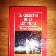 Libros de segunda mano de Ciencias: FEYNMAN, RICHARD. EL CARÁCTER DE LA LEY FÍSICA (MUY INTERESANTE. BIBLIOTECA DE DIVULGACIÓN... ; 64). Lote 132029946