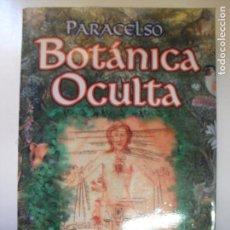 Libros de segunda mano: BOTÁNICA OCULTA. LAS PLANTAS MÁGICAS. PARACELSO ED. BERBERA EDITORES (2012) 228PP. Lote 132130430
