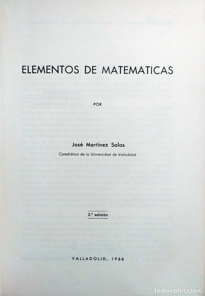 Libros de segunda mano de Ciencias: ELEMENTOS DE MATEMÁTICAS / POR JOSÉ MARTÍNEZ SALAS. VALLADOLID, 1966 (GRÁF. ANDRÉS MARTÍN). - Foto 2 - 132171138