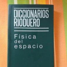 Libros de segunda mano de Ciencias: DICCIONARIOS RIODUERO: FÍSICA DEL ESPACIO, AÑO 1978. Lote 132202294