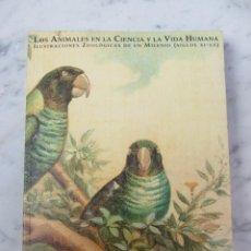 Libros de segunda mano: LOS ANIMALES EN LA CIENCIA Y LA VIDA HUMANA ILUSTRACIONES ZOOLOGICAS SIGLOS XI-XX. Lote 132345658