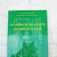 Libros de segunda mano: ELS NOMS DE LES PLANTES ALS PAÏSOS CATALANS 1981. Lote 132521546