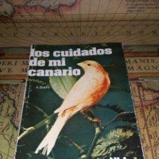 Libros de segunda mano: LOS CUIDADOS DE MI CANARIO - PRIMERA EDICION. BABRA GARCÍA, ALFONSO. Lote 132659938