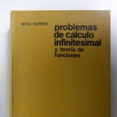 Libros de segunda mano de Ciencias: PROBLEMAS DE CÁLCULO INFINITESIMAL Y TEORÍA DE FUNCIONES. MOYA-MORENO. ED. MARCOMBO 1969. Lote 155978701