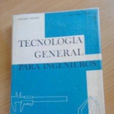 Libros de segunda mano de Ciencias: TECNOLOGIA GENERAL PARA INGENIEROS. Lote 132682342