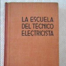 Libros de segunda mano de Ciencias: LA ESCUELA DEL TECNICO ELECTRICISTA. TOMO VII. TEORIA, CALCULO Y CONSTRUCCION DE TRANSFORMADORES. JU. Lote 132710010