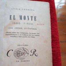 Libros de segunda mano: LYDIA CABRERA EL MONTE HABANA 1954. Lote 132737526