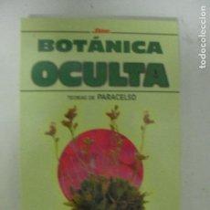 Libros de segunda mano - Botánica oculta: tratado de las plantas mágicas Paracelso Edicomunicación, (1999) 204pp - 132778970