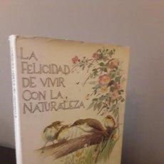 Libros de segunda mano: LIBRO LA FELICIDAD DE VIVIR CON LA NATURALEZA EL DIARIO DE EDITH HOLDEN. Lote 132788414