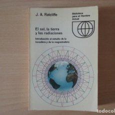 Libros de segunda mano de Ciencias: LIBRO EL SOL, LA TIERRA Y LAS RADIACIONES - J. A. RATCLIFFE (REF). Lote 132802426