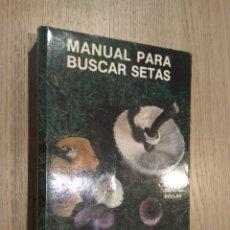 Libros de segunda mano: MANUAL PARA BUSCAR SETAS. MARIANO GARCÍA ROLLÁN. 1986. . Lote 132880334