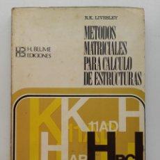 Libros de segunda mano de Ciencias: MÉTODOS MATRICIALES PARA CÁLCULO DE ESTRUCTURAS - R.K. LIVESLEY - EDITORIAL BLUME - 1978. Lote 132944798