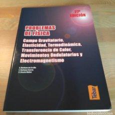 Libros de segunda mano de Ciencias: PROBLEMAS DE FÍSICA TOMO II: CAMPO GRAVITATORIO, ELASTICIDAD... BURBANO DE ERCILLA. TÉBAR, 2006. Lote 132988838