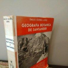 Libros de segunda mano: EMILIO GUINEA LÓPEZ. GEOGRAFÍA BOTÁNICA DE SANTANDER - CANTABRIA.. Lote 133006682