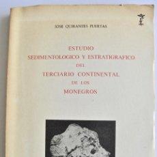 Libros de segunda mano: JOSÉ QUIRANTES. ESTUDIO SEDIMENTOLÓGICO Y ESTRATIGRÁFICO DEL TERCIARIO CONTINENTAL DE LOS MONEGROS.. Lote 133035818