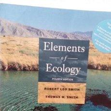 Libros de segunda mano: LIBRO (INGLES) ELEMENTS OF ECOLOGY -ROBERT L.SMITH / THOMAS M.SMITH. Lote 133048870
